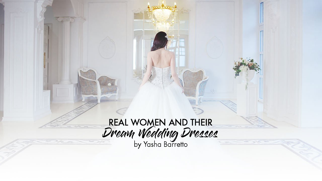 The Dress Of Their Dreams Real Women Dish On Their Dream Wedding
